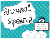Snowball Spelling: Sight Words!