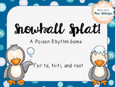 Snowball Splat-A Poison Rhythm Game for Quarter Notes, Eig