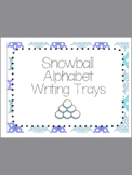 Snowball Writing Alphabet Trays