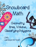 Snowboard Math Geometry (Differentiated Math Homework), Volume, Area, Polygons