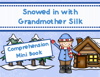 Snowed in with Grandmother Silk Comprehension Mini Book