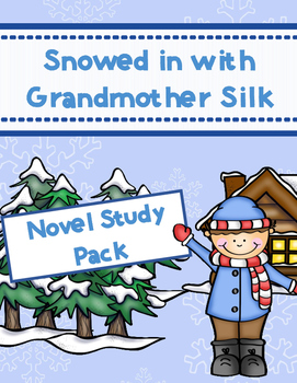 Snowed in with Grandmother Silk Novel Study Pack