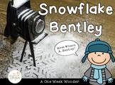 Snowflake Bentley: A One Week Wonder