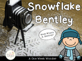 Snowflake Bentley: A One Week Wonder