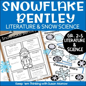 Snowflake Bentley Activities- Winter Unit Integrating Science & Literature