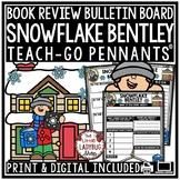 Snowflake Bentley Activity - Winter Reading Comprehension • Teach- Go Pennants™