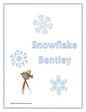 Snowflake Bentley - Cause and Effect, Sequencing and More!