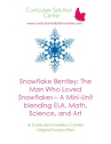 Snowflake Bentley: Mini-Unit Math, ELA, Science, and Art