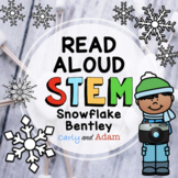 Snowflake Bentley Winter READ ALOUD STEM™ Activity + Digital Distance Learning