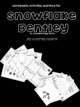 Snowflake Bentley- worksheets, creative writing, songs, technology, sequence!