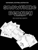 Snowflake Bentley- worksheets, creative writing, songs, te