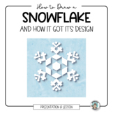 Snowflake Activity: Drawing using the Science, Art and Math of Snow Crystals