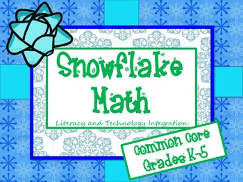 Snowflake Math - Literacy and Technology Integration - CCSS aligned