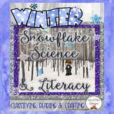Snowflake Science & Literacy: Craftivity, Classifying, & Reading
