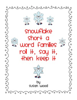 Snowflake Short A Word Family Roll It Say It Keep It Games