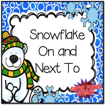 Snowflake On and Next to