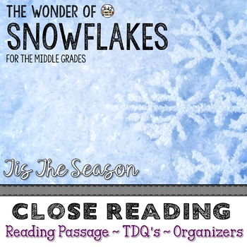 Snowflakes Close Reading Passage with Text Dependent Questions