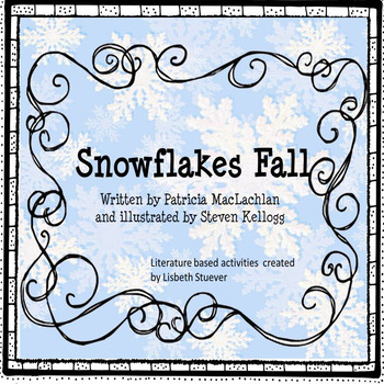 Snowflakes Fall Literature Based Activities