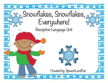 Snowflakes, Snowflakes, Everywhere! Winter Activities -Expressive Language Unit-