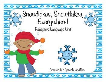 Snowflakes, Snowflakes, Everywhere! Winter Activities -Receptive Language Unit-