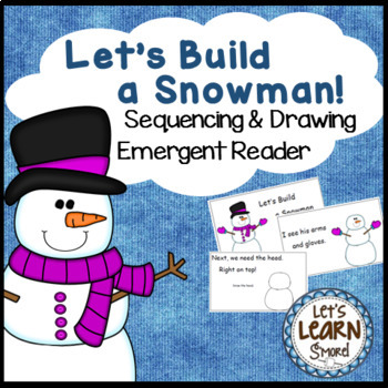 Winter Activities, Snowman Emergent Reader Drawing Sequencing, January Activity