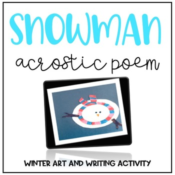 Snowman Acrostic Poem and Art Project