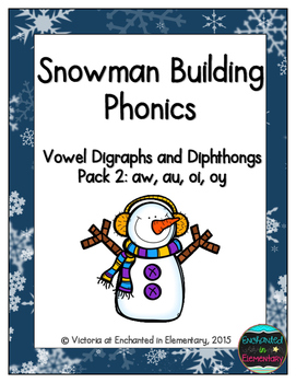 Snowman Building Phonics: Vowel Digraphs and Diphthongs Pack 2: aw, au, oi, oy