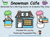 Snowman Cafe for Winter Dramatic Play & Writing