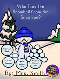 Snowman Class Book: Who Took the Snowball from the Snowman?