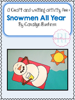 "Snowman Craft and Writing for ""Snowmen All Year"" by Caraly"