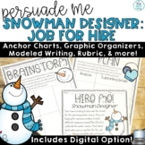 Snowman Designer for Hire Persuasive Writing Project