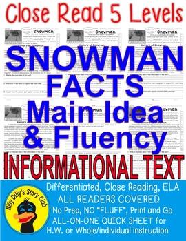 Snowman FACTS Close Reading 5 LEVEL PASSAGES MAIN IDEA FLUENCY CHECK TDQs & More