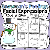 Feelings Mini-Book ~ Draw Snowman's Face & Trace The Words