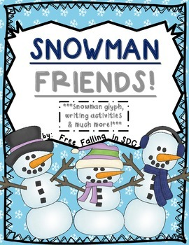 Snowman Friends (snowman glyph, writing activities, and much more)