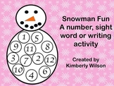 Snowman Fun A number, sight word and writing activity