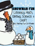 Snowman Fun - Literacy, Math, Writing, Science, and Craft Unit