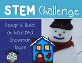 Snowman House Insulation STEM Engineering Challenge