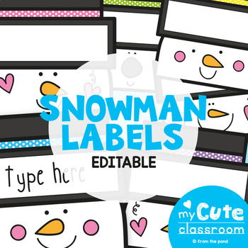 Snowman Labels / Name Tags for the Classroom {Editable}