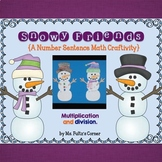 Snowman Math Craftivity: Multiplication and Division Number Sentences