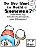 Snowman Math! Using Radius, Diameter, Line segments, Angle