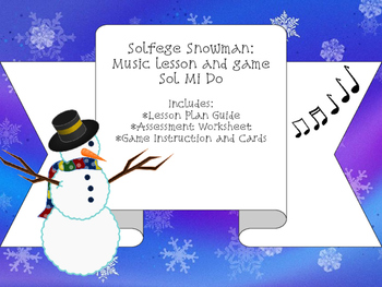 Snowman Music Lesson: Do Mi Sol Lesson, Assessment and Game