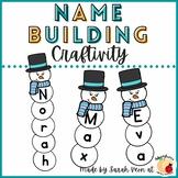 Snowman Name Building and Printables - EDITABLE PDF