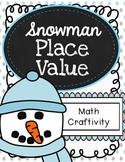 Snowman Place Value Craftivity