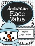 Snowman Place Value Craftivity