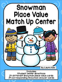 Snowman Place Value Match Up Center CCSS Numbers and Operations in Base 10