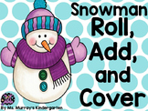 Snowman Roll, Add, Cover Addition Practice