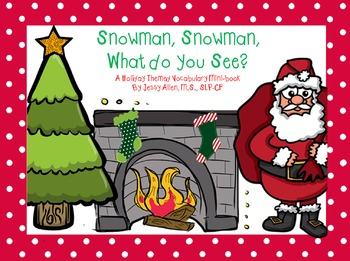 Snowman, Snowman, What do you See? A Christmas Vocabulary Minibook