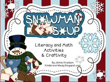 Snowman Soup! Math and Literacy Activities and Craftivity!