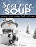 Snowman Soup Recipe, Story, Writing, & Craftivity
