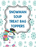 Snowman Soup Treat Bag Toppers